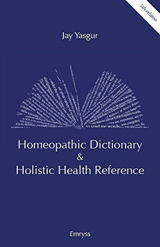 Yasgurs Homeopathic Dictionary   Holistic Health Reference   5Th Edition By Jay Yasgur  2015 11 09