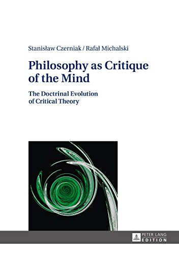 Philosophy as Critique of the Mind: The Doctrinal Evolution of Critical Theory