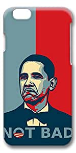 iPhone 6 Case, Ultra Slim Pattern Bumper for iPhone 6 Cover (4.7) Obama Not Bad 3D iPhone 6 cases for Girls iphone 6 case hard PC Skin