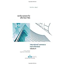 Reimbursement for Attorney's Fees: A Comparative Study of the Laws of Switzerland, Germany, France, England and the United States of America; International Arbitration Rules and the United Nations Convention on Contracts for the International Sale of Goods (CISG)