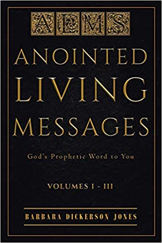Anointed Living Messages: God's Prophetic Word to You