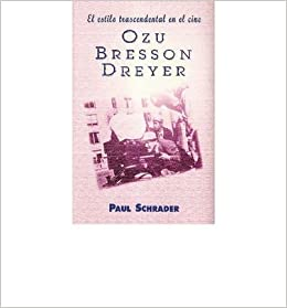 Estilo Trascendental En El Cine Ozu Bresson Dreyer Paperback English Spanish Common By Author Paul Schrader 0884604134763 Books