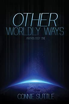 Other Worldly Ways (Anthology 1) by [Suttle, Connie]