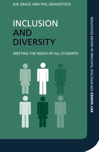 Inclusion and Diversity: Meeting the Needs of All Students (Key Guides for Effective Teaching in Higher Education)