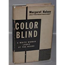 Color blind; a white woman looks at the Negro