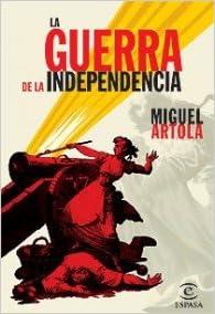 La Guerra de la independencia (ESPASA FORUM): Amazon.es: Artola ...