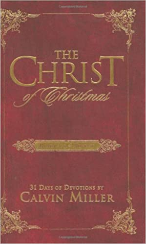 Christmas Readings.The Christ Of Christmas Readings For Advent Calvin Miller