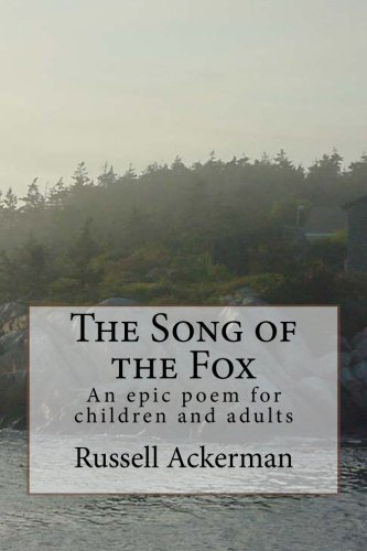 The Song of the Fox: An epic poem for children and Adults
