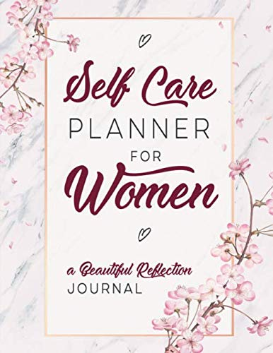 Self Care Planner For Women: A Beautiful Reflection Journal