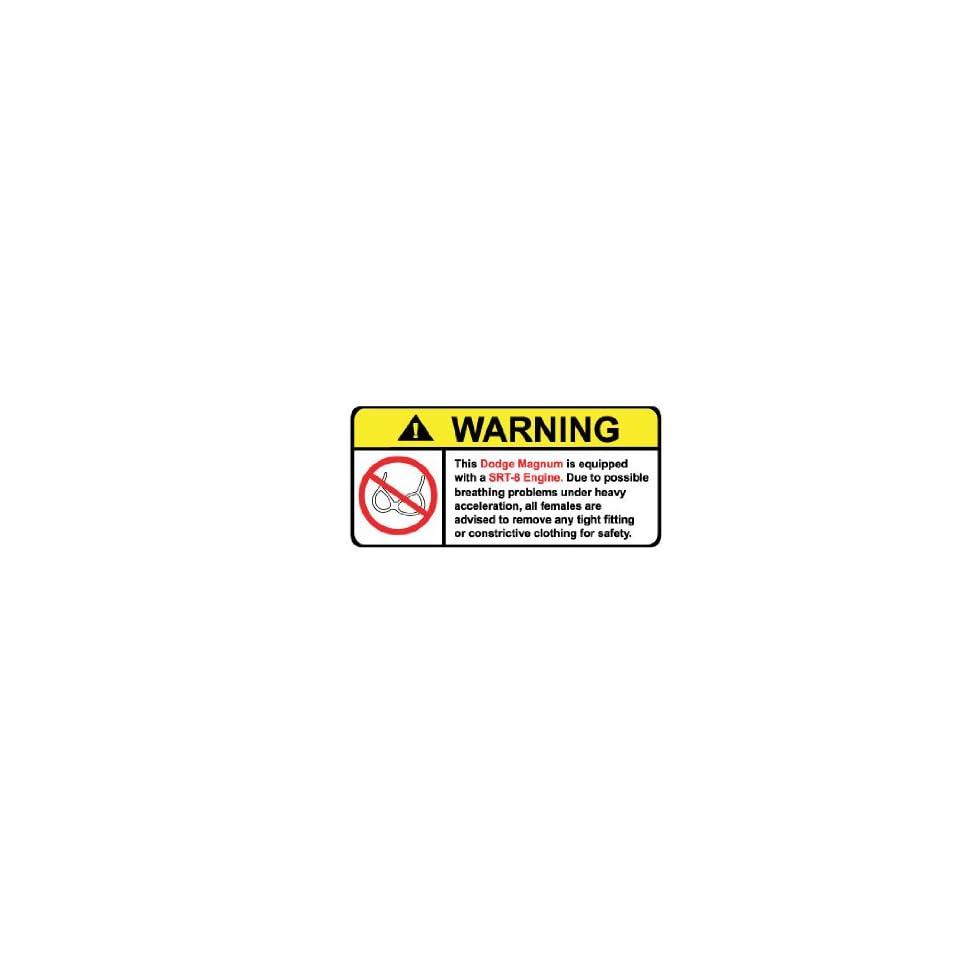 Dodge Magnum SRT 8 No Bra, Warning decal, sticker