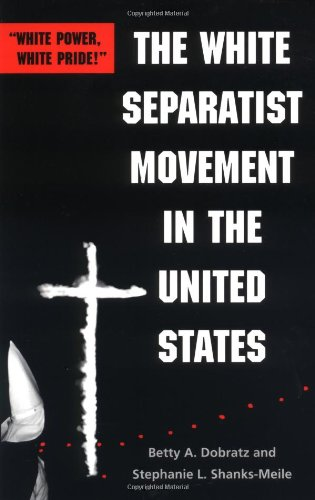 - The White Separatist Movement in the United States: