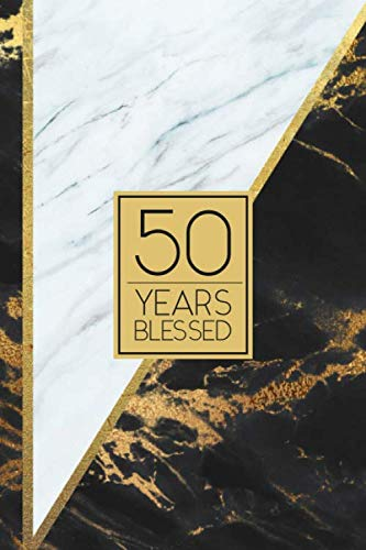 50 Years Blessed: Lined Journal / Notebook - 50th Birthday / Anniversary Gift - Fun And Practical Alternative to a Card - Elegant 50 yr Old Gift - Black and White Marble Cover