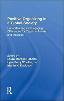 Book Positive Organizing in a Global Society: Understanding and Engaging Differences for Capacity Building and Inclusion (2015-10-02)