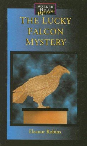 The Lucky Falcon Mystery (Walker High Mysteries) pdf epub