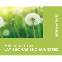 Meditations for Lay Eucharistic Ministers (Faithful Servant Series)