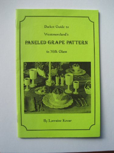 Pocket guide to Westmoreland's paneled grape pattern in milk glass
