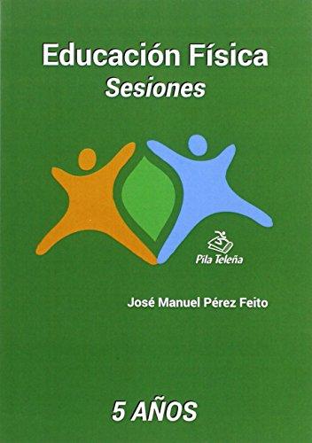 Descargar Libro Educacion Fisica Sesiones 5 Años Jose Manuel Perez Feito