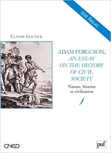 Lire An Essay on the History of Civil Society - Nature, histoire et civilisation pdf, epub