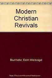 MODERN CHRISTIAN REVIVALS