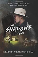 The Shadows Come: Sequel to No Longer Alone (WW1 Based on a True Story) Paperback