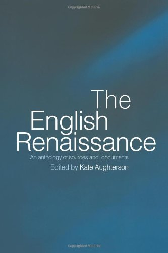 The English Renaissance: An Anthology of Sources and Documents