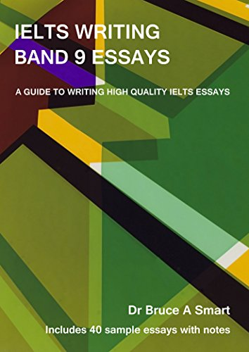 com ielts writing band essays a guide to writing high  ielts writing band 9 essays a guide to writing high quality ielts band 9 essays