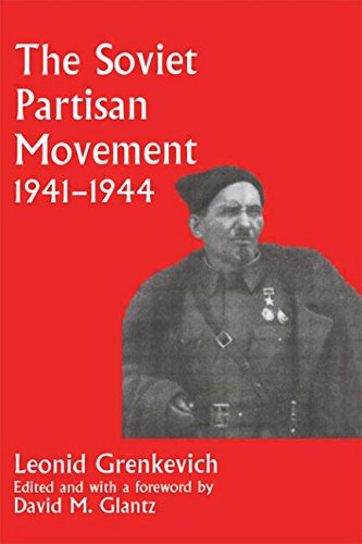 The Soviet Partisan Movement, 1941-1944: A Critical Historiographical Analysis (Soviet (Russian) Military Experience)