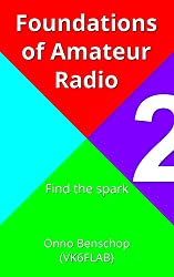 Foundations of Amateur Radio: Volume 2: Find the spark