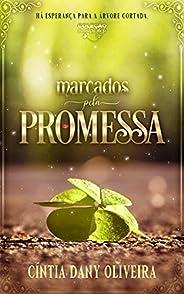 Marcados pela Promessa: Há Esperança para a Árvore Cortada (Coleção Encontros de Fé Livro 2)