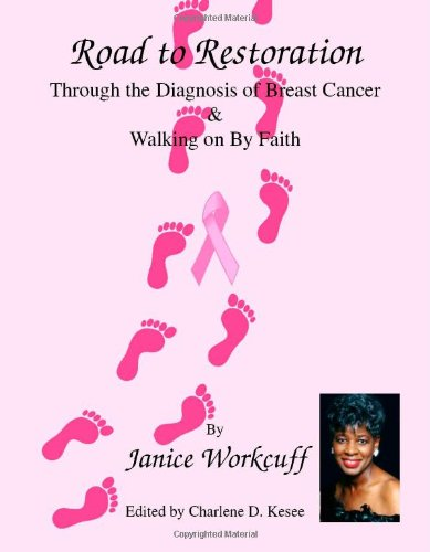 Download Road to Restoration through the Diagnosis of Breast Cancer and Walking on by Faith PDF