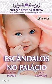 Escândalos no Palácio (Harlequin Coleção Bebês da Realeza Livro 4)