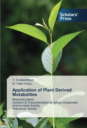 Application of Plant Derived Metabolites: Medicinal plants  Isolation & Characterization of active compounds  Antimicrobial Activity  Anticancer Activity