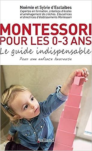 Amazon Fr Montessori Pour Les 0 3 Ans Le Guide