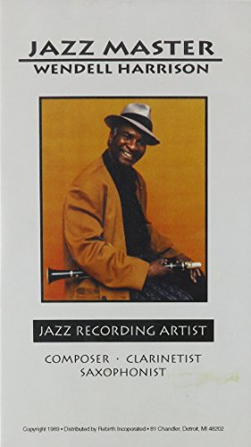 The Artistry of Wendell Harrison Performance [VHS] (Bass Sets Saxophone)