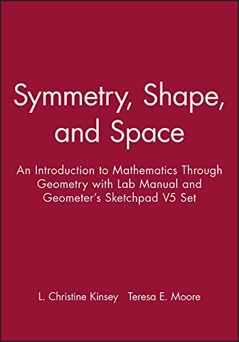 Symmetry, Shape, and Space: An Introduction to Mathematics Through Geometry with Lab Manual and Geometer's Sketchpad V5