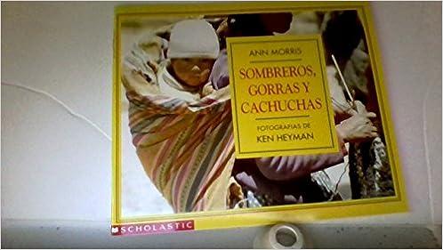 Sombreros Gorras Y Cachuchas: Ann Morris: 9780590452489: Amazon.com: Books