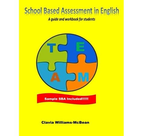 School Based Assessment In English A Guide And Workbook For Students Williams Mcbean Mrs Clavia T 9781977865281 Amazon Com Books