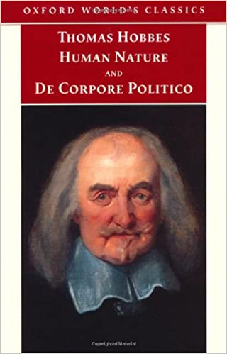 The Elements of Law Natural and Politic. Part I: Human Nature; Part II: De Corpore Politico: with Three Lives: Human Nature Pt. 1 (Oxford World's Classics)