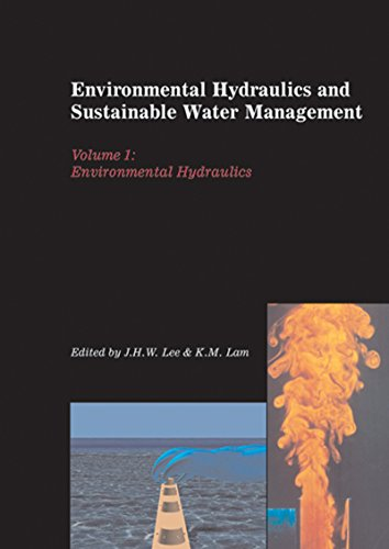 Environmental Hydraulics and Sustainable Water Management, Two Volume Set: Proceedings of the 4th International Symposium on Environmental Hydraulics & ... and Research, 15-18 December 2004, Hong Kong Pdf