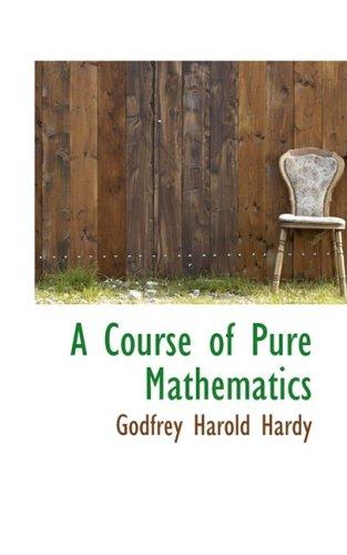 A Course of Pure Mathematics (Bibliobazaar Reproduction Series)