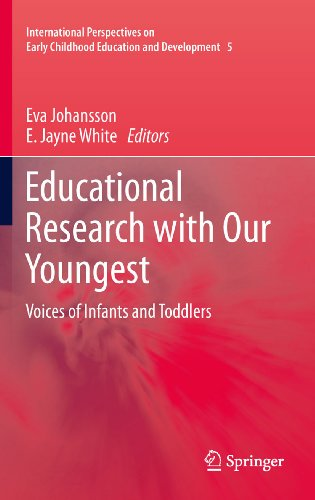 Download Educational Research with Our Youngest: Voices of Infants and Toddlers: 5 (International perspectives on early childhood education and development) Pdf