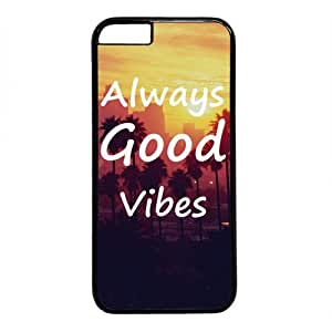 Always Good Vibes Quote Theme Iphone 6 Case(4.7inch)