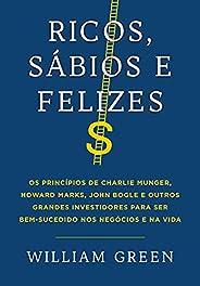 Ricos, sábios e felizes: Os princípios de Charlie Munger, Howard Marks, John Bogle e outros grandes investidor