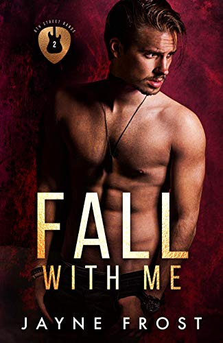 - Fall With Me: A Rock Star Romance (Sixth Street Bands Book 2)