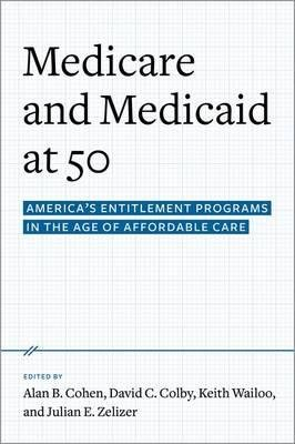 America's Entitlement Programs in the Age of Affordable Care Medicare and Medicaid at 50 (Hardback) - Common