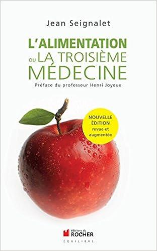 L'alimentation ou la troisième médecine - Jean Seignalet sur Bookys