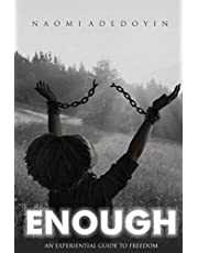 ENOUGH: An Experiential Guide To Freedom