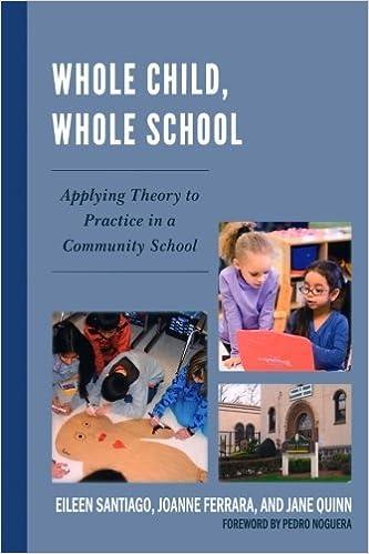 Whole Child, Whole School: Applying Theory to Practice in a Community School by Santiago Eileen Ferrara JoAnne Quinn Jane (2012-10-23)