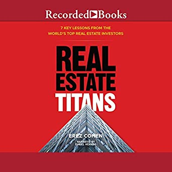 Real Estate Titans: 7 Key Lessons from the World's Top Real