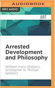 Españols PDF Format Bajar Gratis «Arrested Development And Philosophy: They've Made A Huge Mistake»